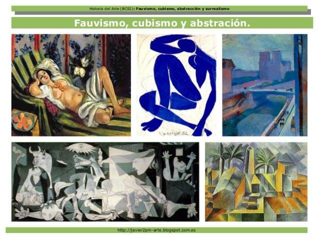 Historia del Arte (BCS2): Fauvismo, cubismo, abstracción y surrealismo Historia del Arte (BCS2): Fauvismo, cubismo, abstra...