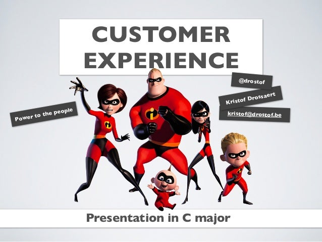 CUSTOMER                            EXPERIENCE                                                      @drostof              ...