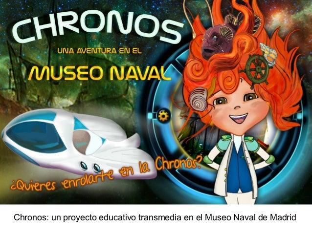 Chronos: un proyecto educativo transmedia en el Museo Naval de Madrid