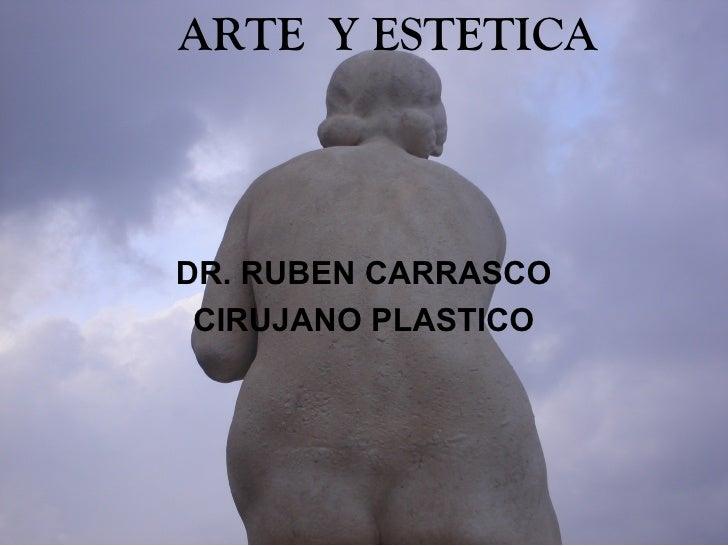 ARTE Y ESTETICADR. RUBEN CARRASCO CIRUJANO PLASTICO