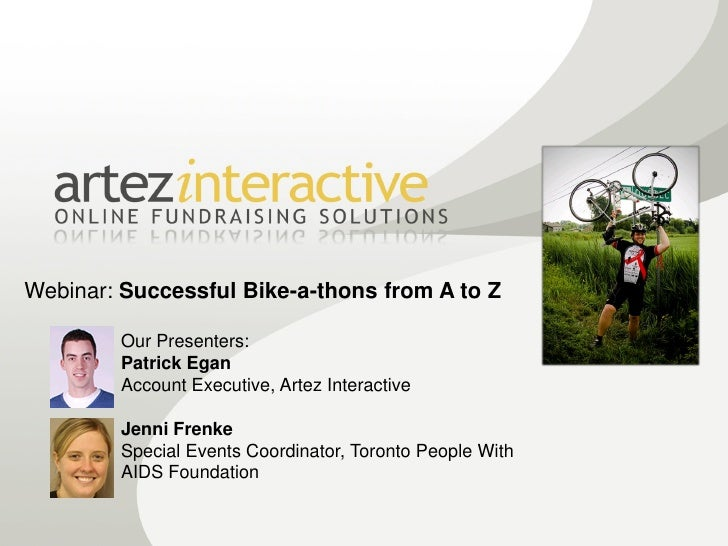 Webinar: Successful Bike-a-thons from A to Z          Our Presenters:         Patrick Egan         Account Executive, Arte...