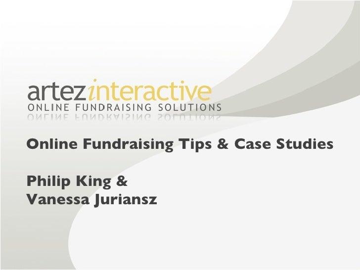 Online Fundraising Tips & Case Studies Philip King & Vanessa Juriansz