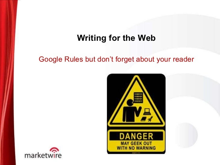 Writing for the Web Google Rules but don't forget about your reader