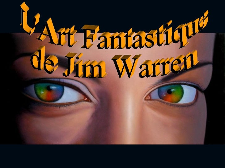 Jim Warren is one of the most successful & versatile artists in the                               world today!  From the w...