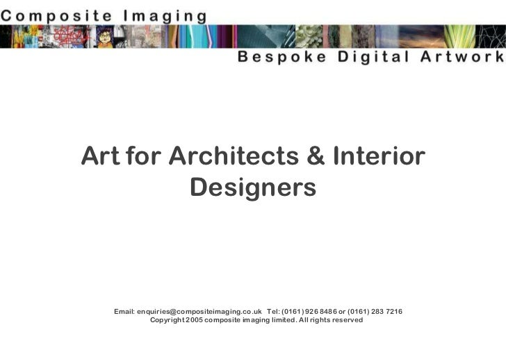 Art for Architects & Interior Designers<br />  Email: enquiries@compositeimaging.co.uk   Tel: (0161) 926 8486 or (0161) 28...