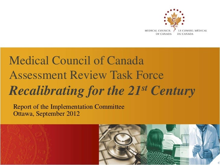 Medical Council of CanadaAssessment Review Task ForceRecalibrating for the 21st CenturyReport of the Implementation Commit...