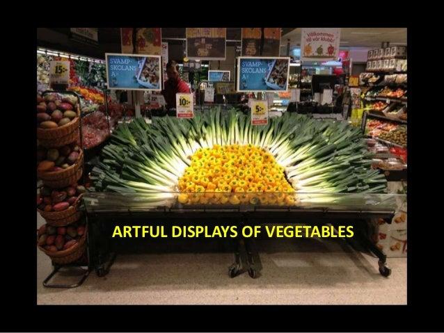 ARTFUL DISPLAYS OF VEGETABLES