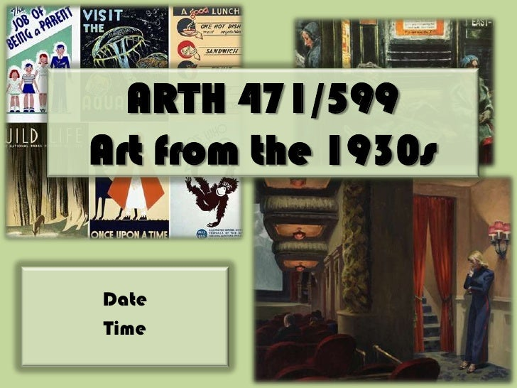 ARTH 471/599Art from the 1930s<br />Date<br />Time<br />