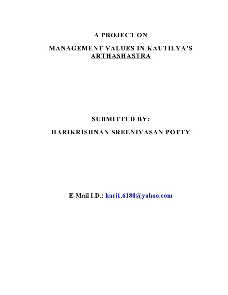 A PROJECT ONMANAGEMENT VALUES IN KAUTILYA'S       ARTHASHASTRA           SUBMITTED BY:HARIKRISHNAN SREENIVASAN POTTY    E-...