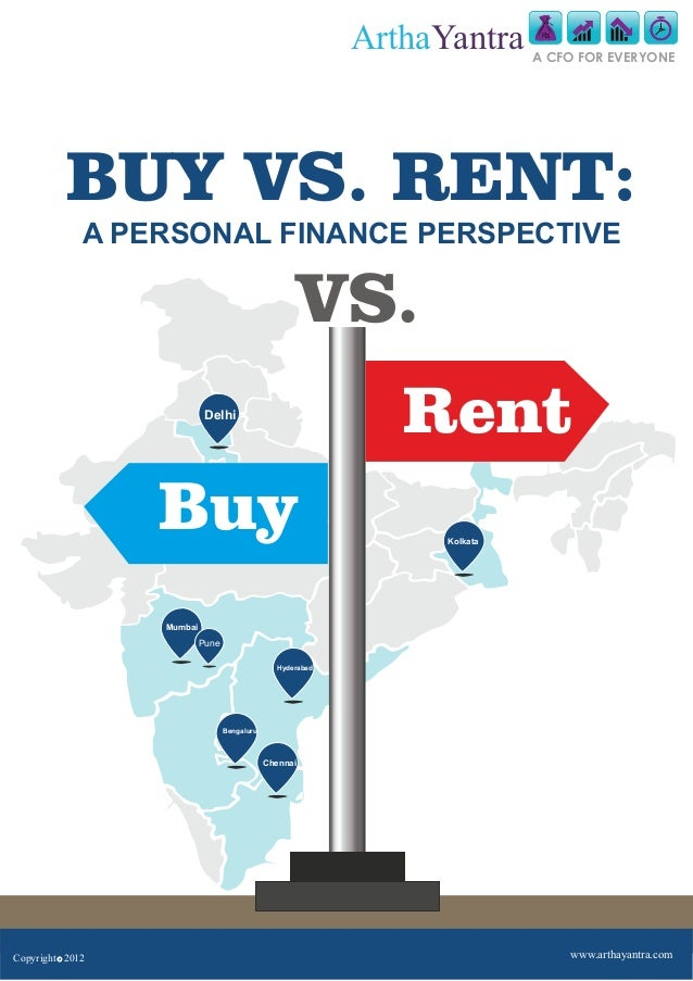 ArthaYantra     A CFO FOR EVERYONE            BUY VS. RENT:             A PERSONAL FINANCE PERSPECTIVE                    ...