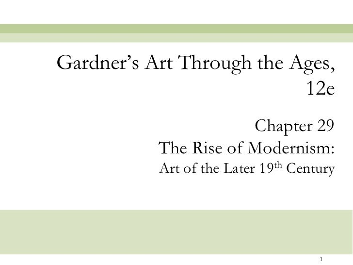 "Gardner""s Art Through the Ages,                           12e                       Chapter 29           The Rise of Moder..."