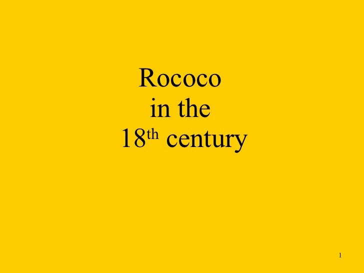 Rococo  in the  18 th  century