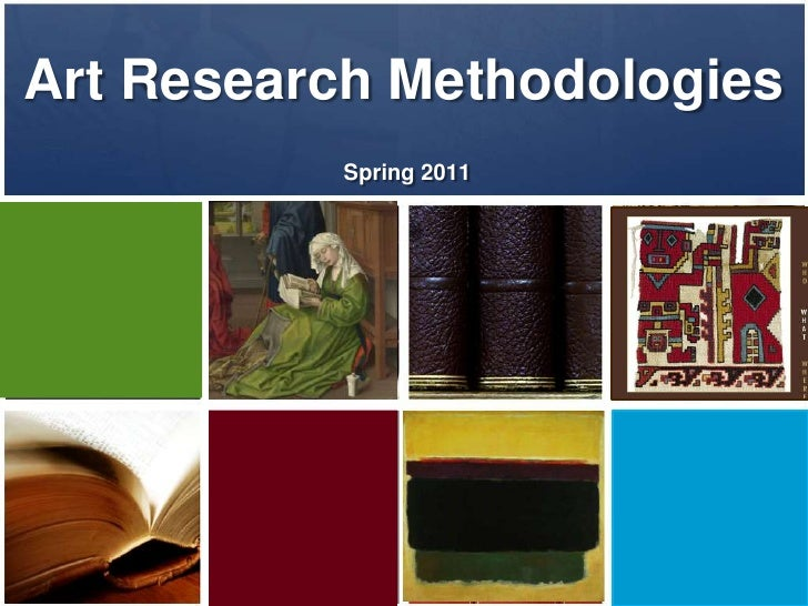 Research Methodologies<br />Spring 2011<br />Department of History & Art History<br />Art History Program<br />