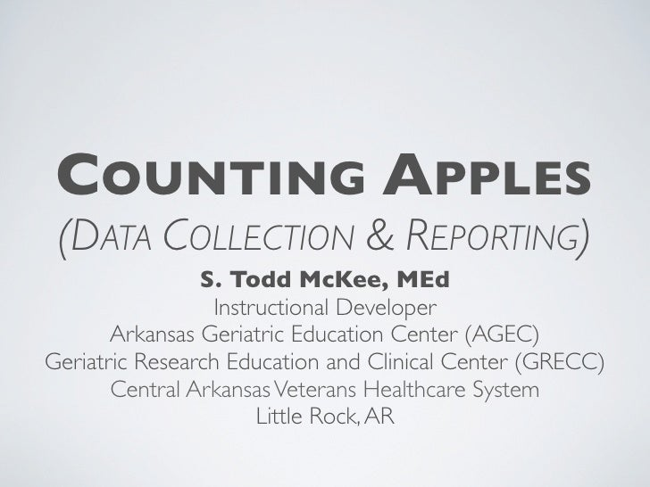 COUNTING APPLES  (DATA COLLECTION & REPORTING)                 S. Todd McKee, MEd                   Instructional Develope...