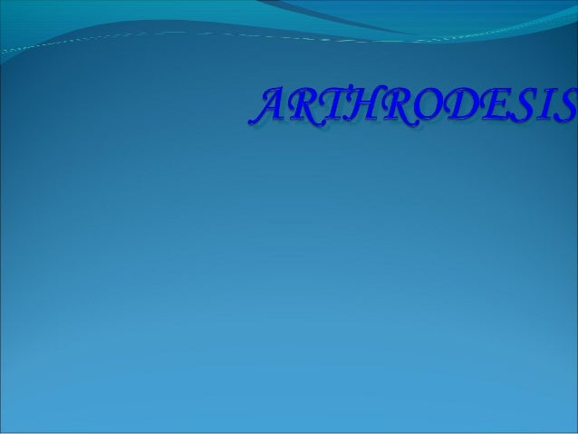 Arthrodesis The term arthrodesis refers to surgical fusion of a joint. The indications for this are pain & instability i...