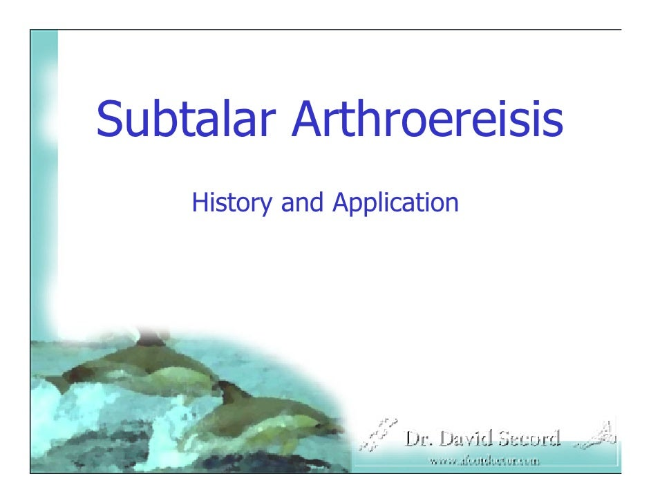Subtalar Arthroereisis     History and Application