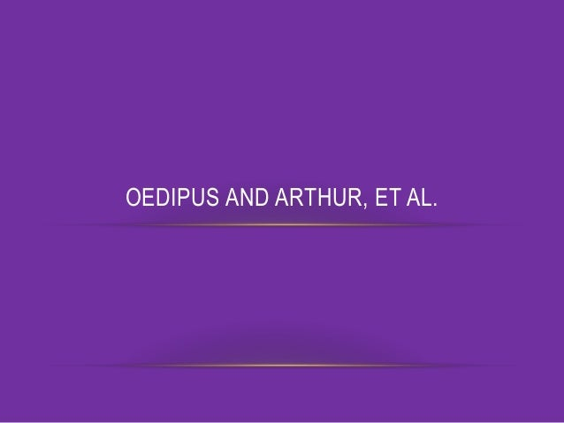 Oedipus and Arthur MsWLZ