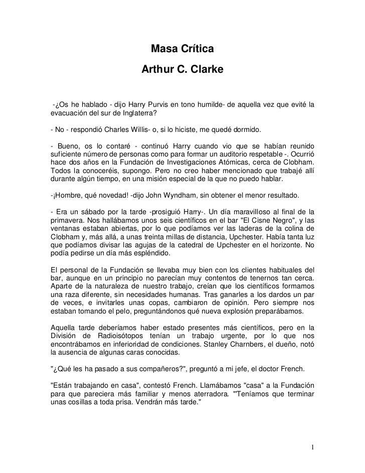 Masa Crítica                             Arthur C. Clarke-¿Os he hablado - dijo Harry Purvis en tono humilde- de aquella v...