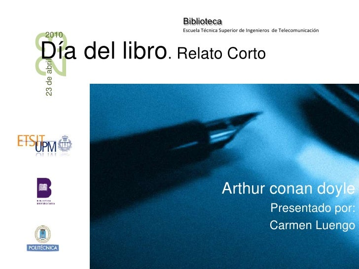 Arthur ConanDoyle<br />Presentado por:<br />Carmen Luengo<br />