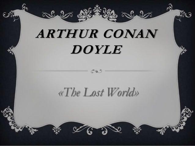 ARTHUR CONANDOYLE«The Lost World»
