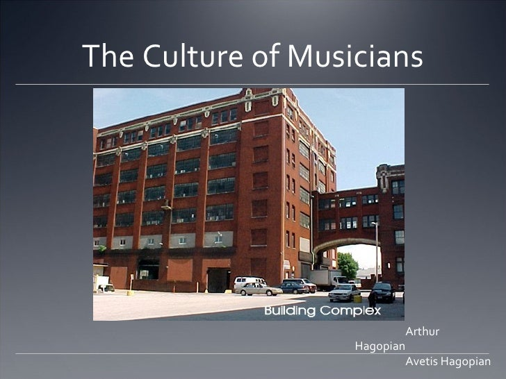 The Culture of Musicians Arthur Hagopian Avetis Hagopian