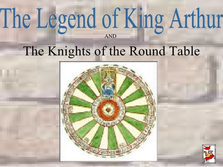 The Legend of King Arthur The Knights of the Round Table AND