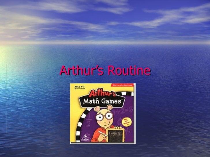 Arthur's   Routine