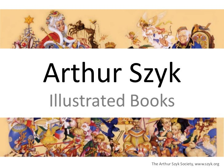 Arthur SzykIllustrated Books             The Arthur Szyk Society, www.szyk.org