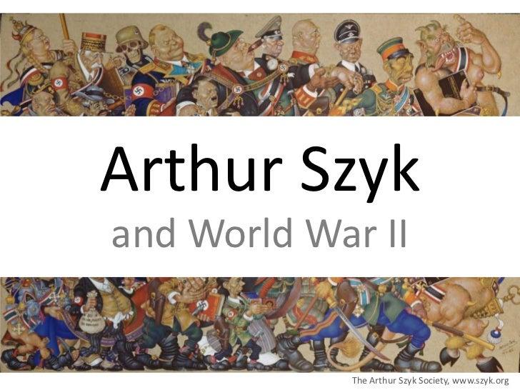 Arthur Szykand World War II            The Arthur Szyk Society, www.szyk.org