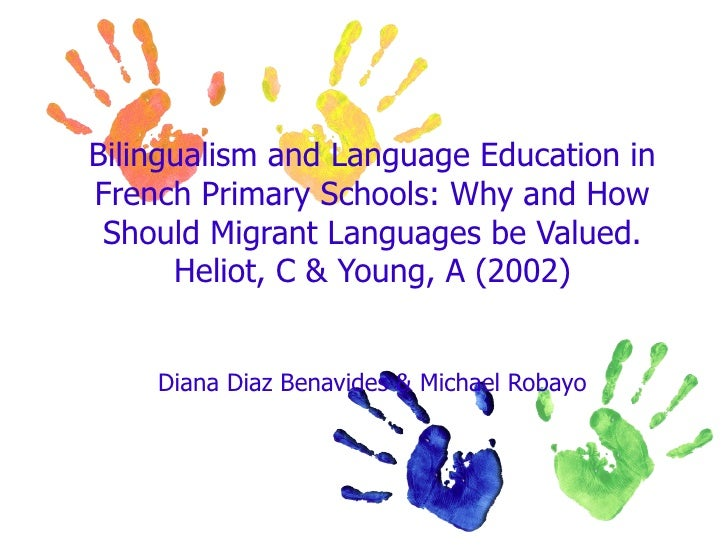 Bilingualism and Language Education inFrench Primary Schools: Why and How Should Migrant Languages be Valued.      Heliot,...