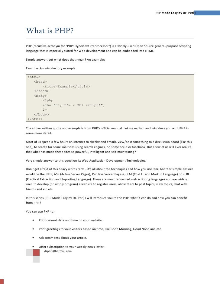 PHP Made Easy by Dr. Perl1     What is PHP? PHP (recursive acronym for quot;PHP: Hypertext Preprocessorquot;) is a widely-...