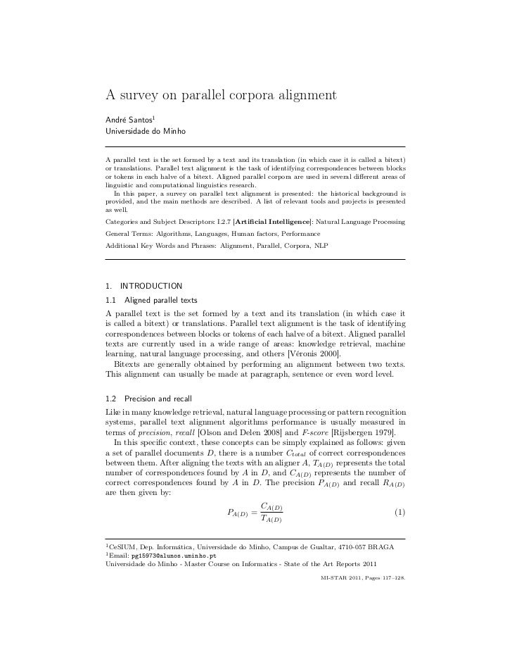 A survey on parallel corpora alignmentAndr´ Santos1    eUniversidade do MinhoA parallel text is the set formed by a text a...