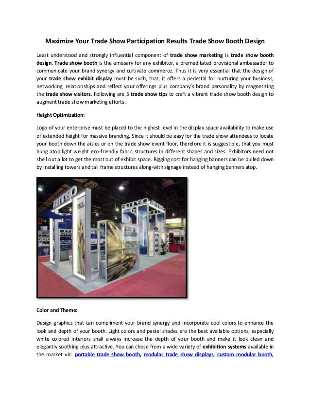 Maximize Your Trade Show Participation Results Trade Show Booth Design Least understood and strongly influential component...