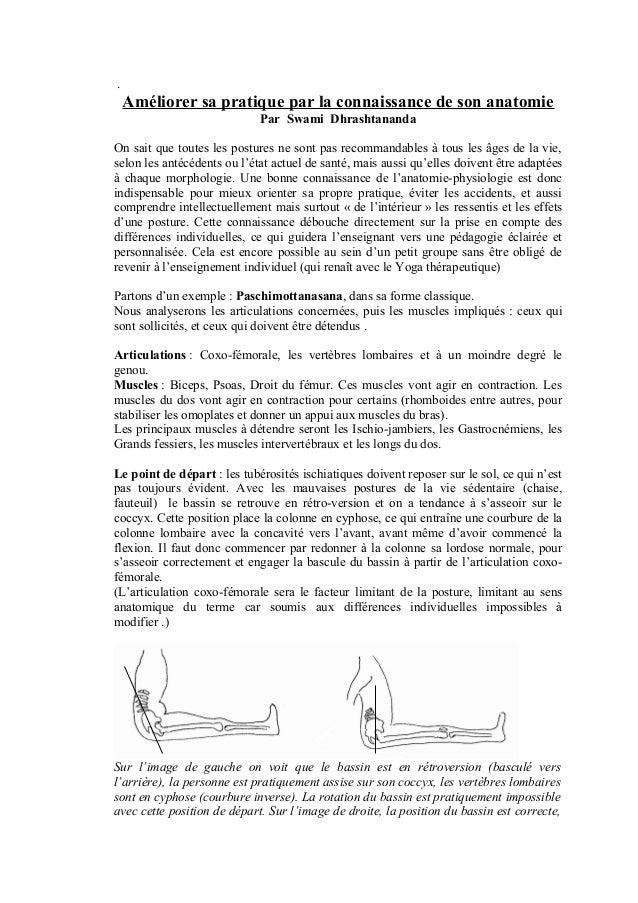 . Améliorer sa pratique par la connaissance de son anatomie Par Swami Dhrashtananda On sait que toutes les postures ne son...