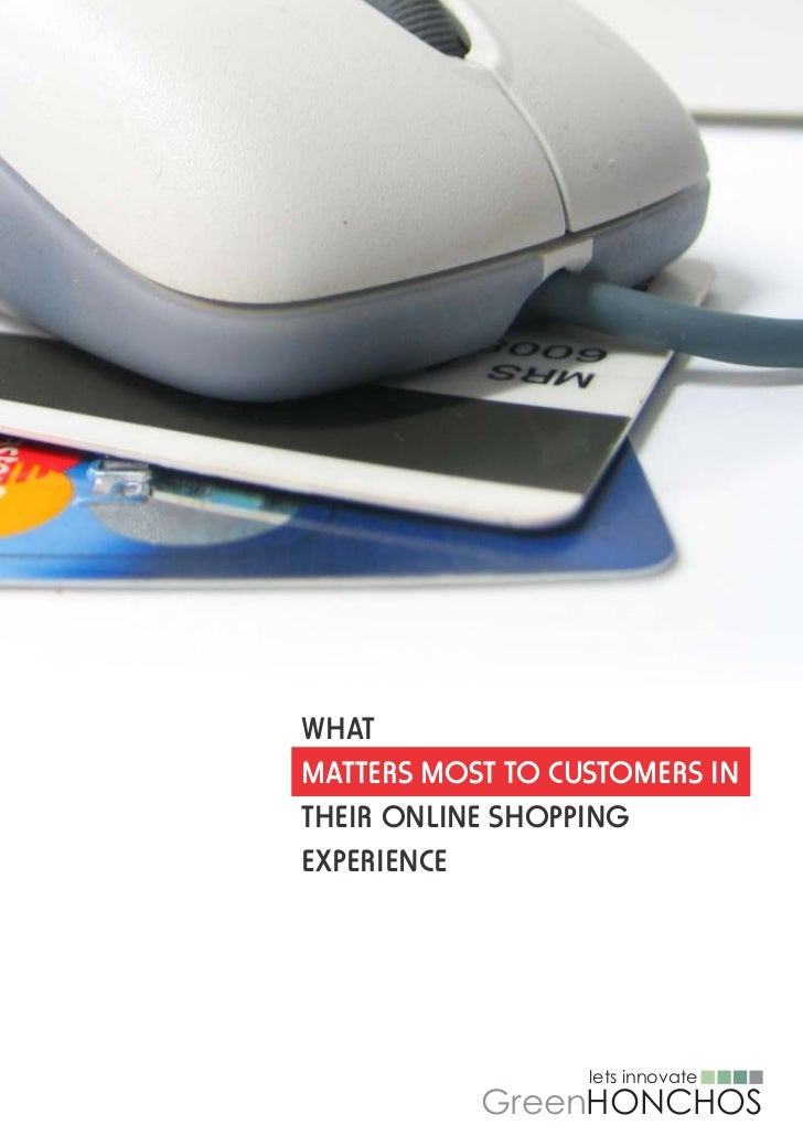 WHATMATTERS MOST TO CUSTOMERS INTHEIR ONLINE SHOPPINGEXPERIENCE                  lets innovate           GreenHONCHOS