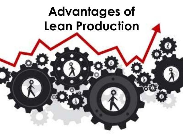 Advantages of Lean Production