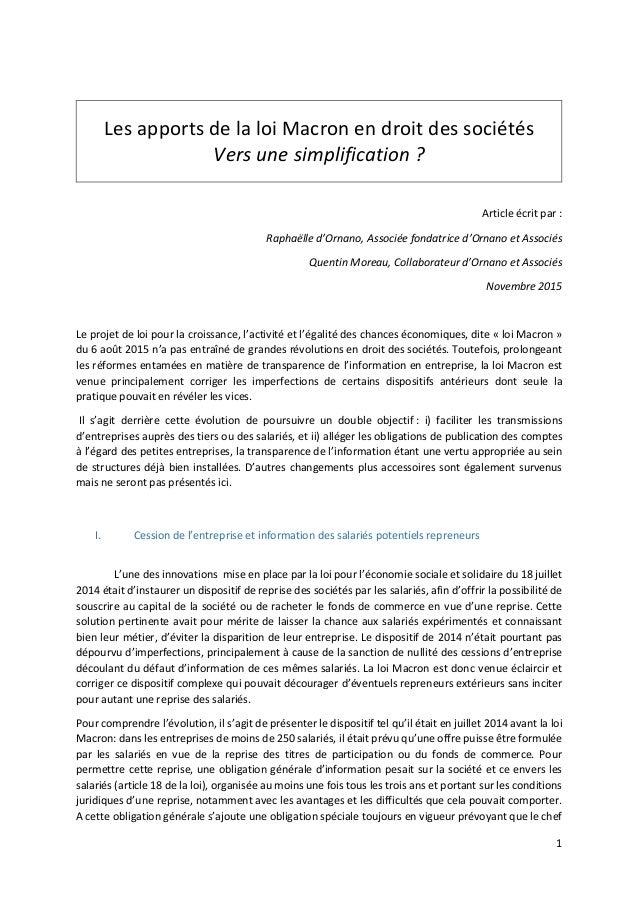 1 Les apports de la loi Macron en droit des sociétés Vers une simplification ? Article écrit par : Raphaëlle d'Ornano, Ass...