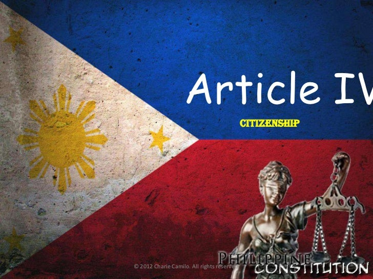 Article IV                                             CITIZENSHIP© 2012 Charie Camilo. All rights reserved.