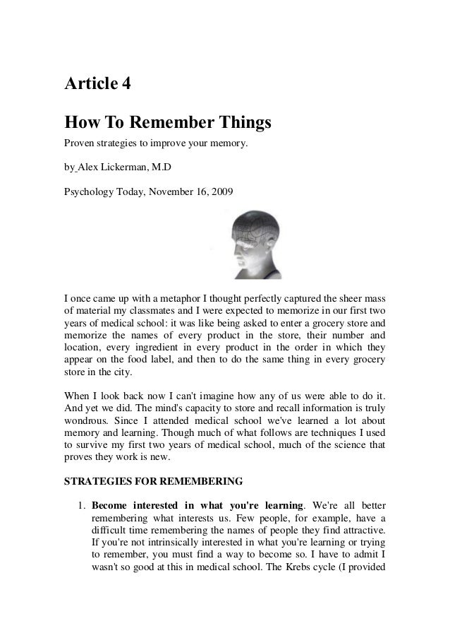 Article 4How To Remember ThingsProven strategies to improve your memory.by Alex Lickerman, M.DPsychology Today, November 1...