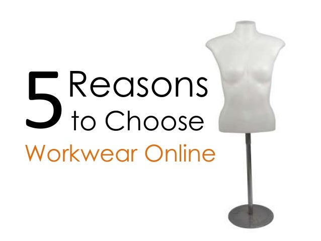 Reasons5   to ChooseWorkwear Online
