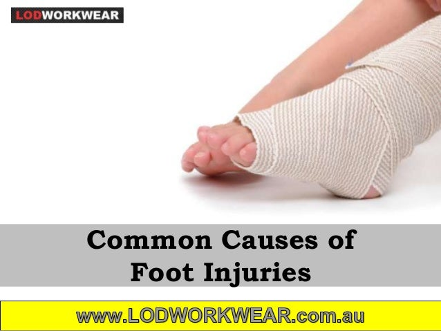 Common Causes of  Foot Injuries