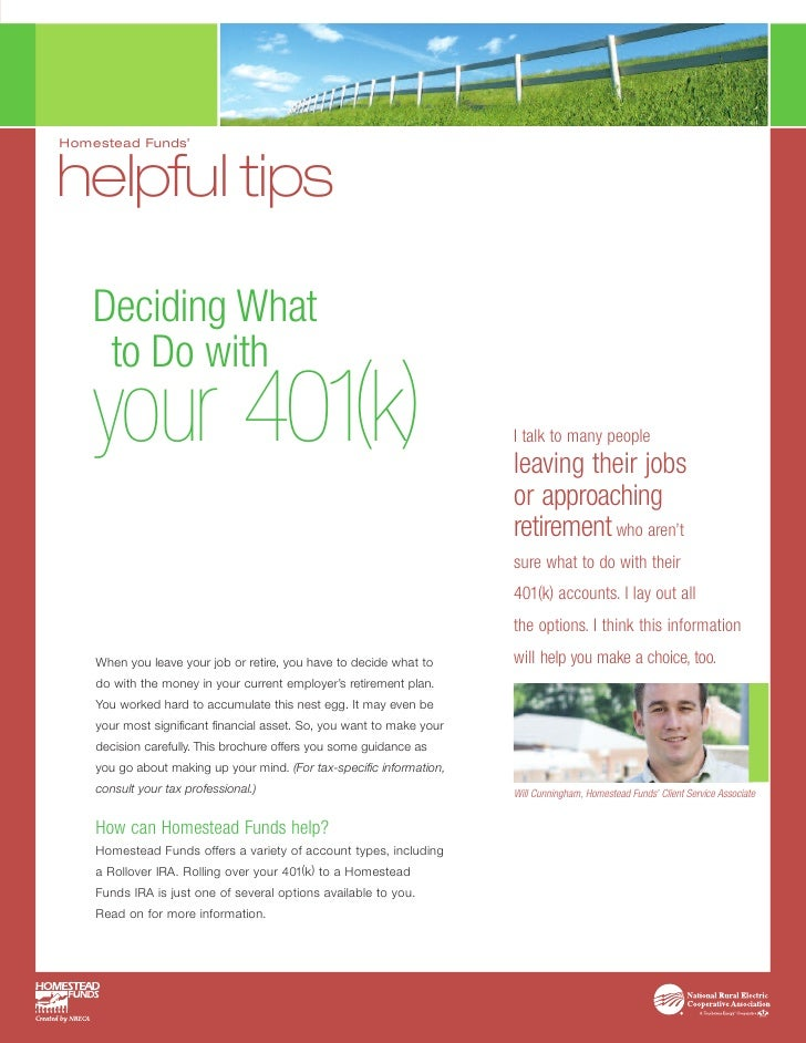 Homestead Funds'   helpful tips      Deciding What      to Do with     your 401(k)                                        ...