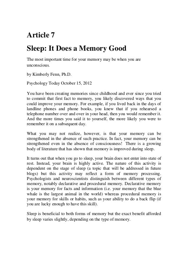 Article 7Sleep: It Does a Memory GoodThe most important time for your memory may be when you areunconscious.by Kimberly Fe...