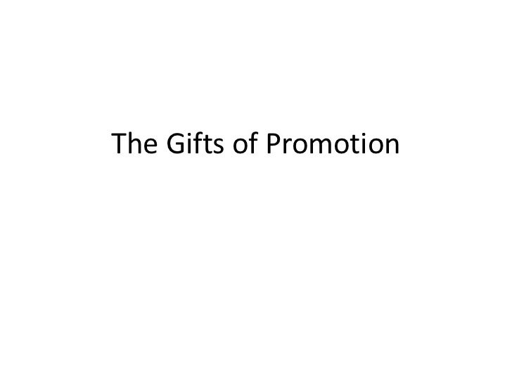 The Gifts of Promotion