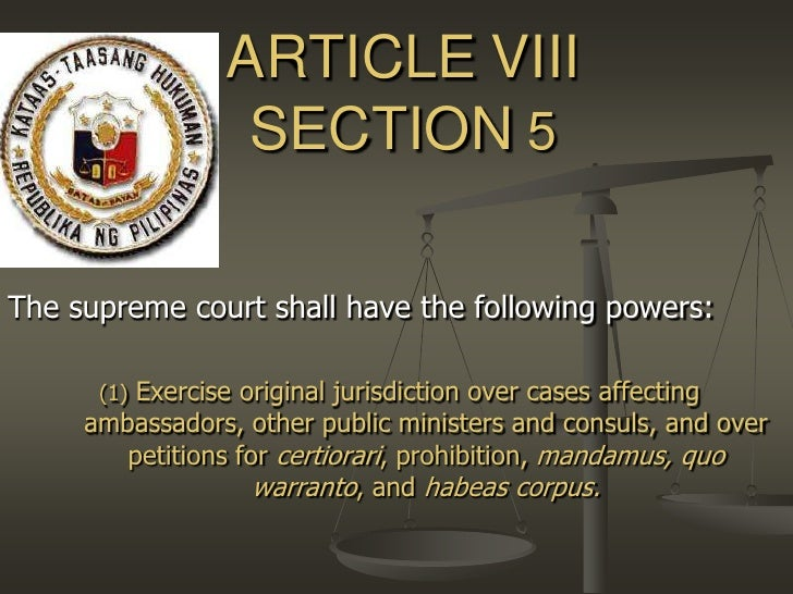 ARTICLEVIIISECTION5<br />The supreme court shall have the following powers:<br />(1) Exercise original jurisdiction over c...
