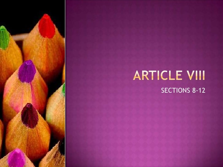 ARTICLE VIII<br />SECTIONS 8-12<br />