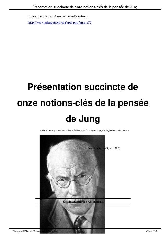 Présentation succincte de onze notions-clés de la pensée de Jung  Extrait du Site de l'Association Adéquations  http://www...