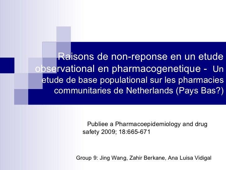 Raisons de non-reponse en un etude observational en pharmacogenetique -  Un etude de base populational sur les pharmacies ...