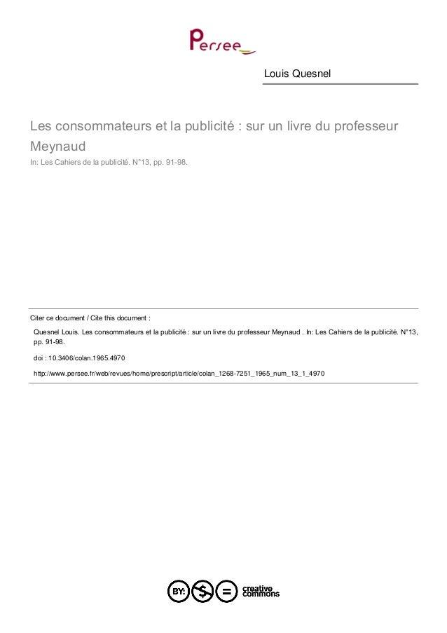 Louis Quesnel  Les consommateurs et la publicité : sur un livre du professeur  Meynaud  In: Les Cahiers de la publicité. N...
