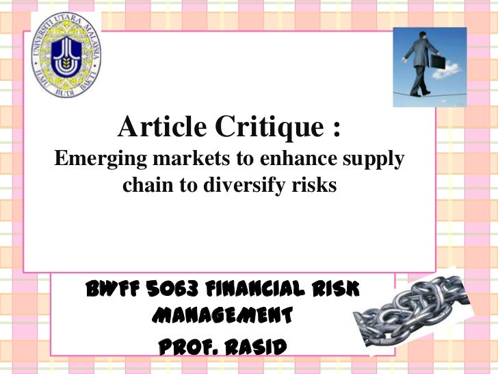 Article Critique :Emerging markets to enhance supply      chain to diversify risks   BWFF 5063 FINANCIAL RISK        MANAG...
